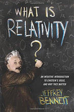Load image into Gallery viewer, What Is Relativity?: An Intuitive Introduction to Einstein's Ideas, and Why They Matter