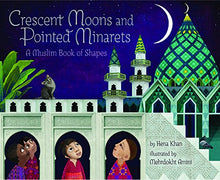 Load image into Gallery viewer, Crescent Moons and Pointed Minarets: A Muslim Book of Shapes