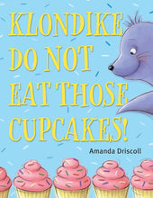 Load image into Gallery viewer, Klondike, Do Not Eat Those Cupcakes!