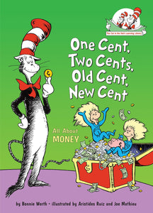 One Cent, Two Cents, Old Cent, New Cent: All About Money (Cat in the Hat's Learning Library)