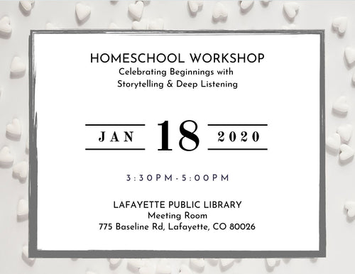 Homeschool Workshop Registration: Celebrating Beginnings with Storytelling & Deep Listening