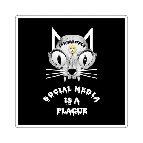 "Social Media Is A Plague - Square Sticker - 6""x6"""