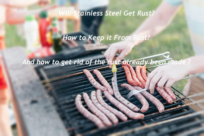 Will Stainless Steel Get Rust? How to Keep it From Rust? And how to get rid of the rust already been made ?