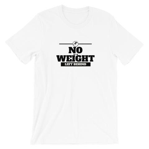 No weight left behind T-Shirt