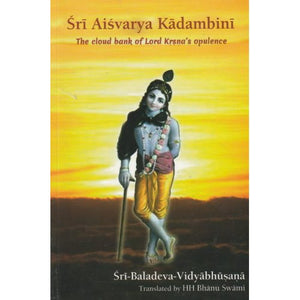Sri Aisvarya Kadambini - The Monsoon of Lord Krsna's Opulence