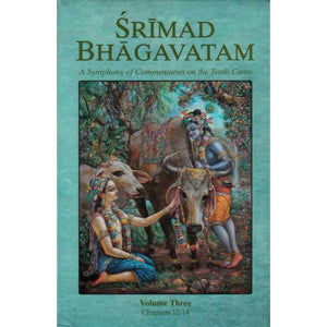 Srimad Bhagavatam, A Symphony Of Commentaries On The Tenth Canto, Volume Three