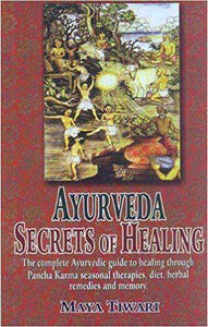 Ayurveda - Secrets of Healing: The Complete Ayurvedic Guide