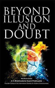 Beyond Illusion and Doubt: