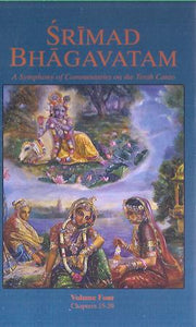 Srimad Bhagavatam, A Symphony of Commentaries on the Tenth Canto (Volume 4)