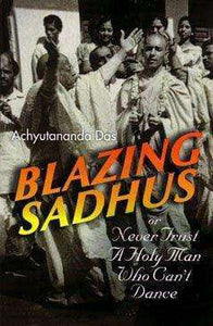 Blazing Sadhus: Never Trust A Holy Man Who Can't Dance