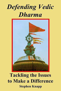 Defending Vedic Dharma  Tackling the Issues to Make a Difference