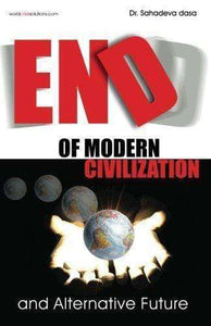 End of Modern Civilization And Alternative Future