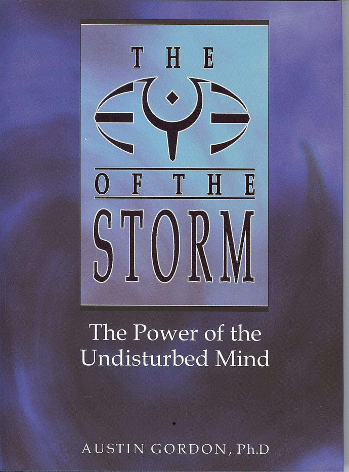 Eye of the Storm: The Power of the Undisturbed Mind