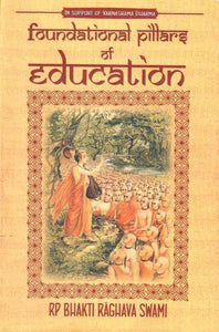 Foundationa Pillars of Education - in support of Varnashrama Dharma
