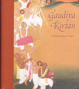 Gaudiya Kirtan:  Devotional Songs and Prayers - Bhakti-Vedanta