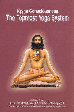 Krishna Consciousness  The Topmost Yoga System