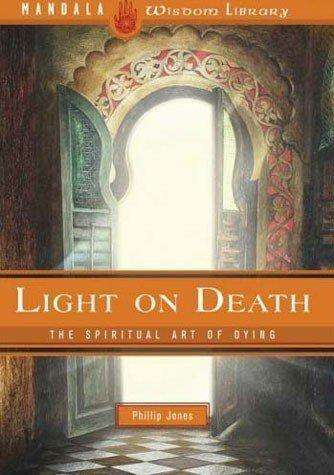 Light on Death - The Spiritual Art of Dying
