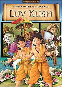 Luv Kush: Indian Myths And Legends
