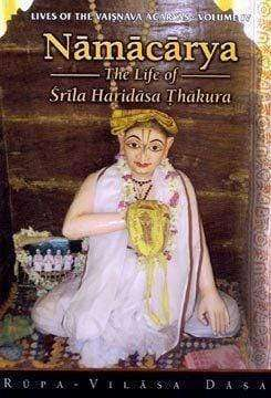 Namacarya: The Life of Srila Haridasa Thakura