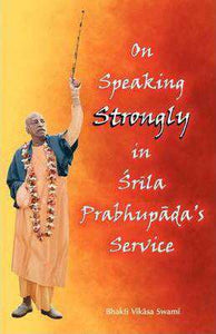 On Speaking Strongly in Srila Prabhupada's Service Hardcover