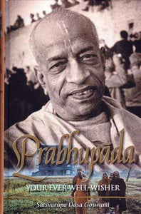 Prabhupada: Your Ever Well-Wisher