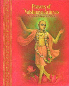 Prayers of Vaishnava Acaryas: devotional songs and poems