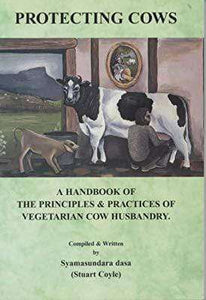 Protecting Cows: A Handbook of the Principles and Practices of Vegetarian Cow Husbandry