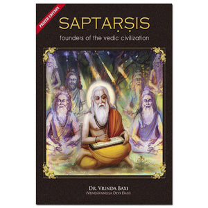 Saptarsis: Founders Of The Vedic Civilization