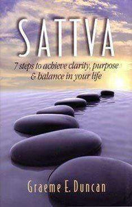 Sattva 7 Steps to achieving clarity balance and purpose in your life