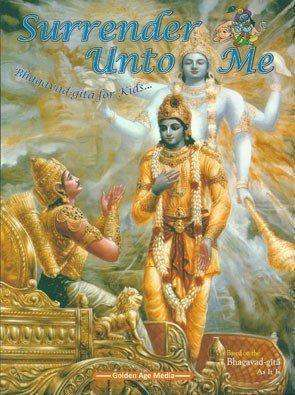 Surrender Unto Me: Bhagavad-Gita for kids