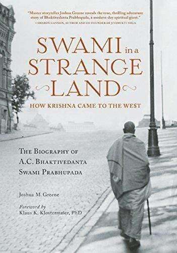 Swami in a Strange Land: How Krishna Came to the West: The Life of A.C. Bhaktivedanta Swami Prabhupada