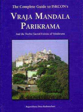 The Complete Guide To Iskcon's Vraja Mandala Parikrama (Hard Cover)