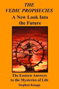 The Vedic Prophecies:  A New Look into the Future