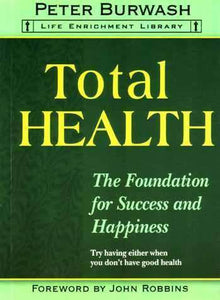 Total Health: The Foundation for Success and Happiness