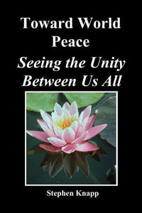 Toward World Peace  Seeing the Unity Between Us All