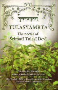 Tulasyamrta: The Nectar of Srimati Tulasi Devi