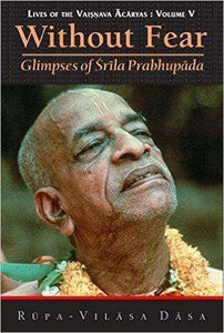 Without Fear: Glimpses of Srila Prabhupada