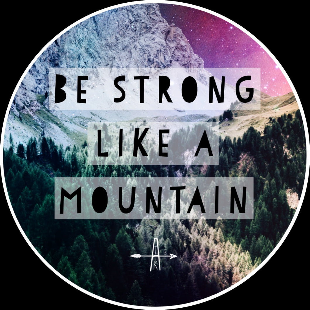 Be strong like a mountain sticker