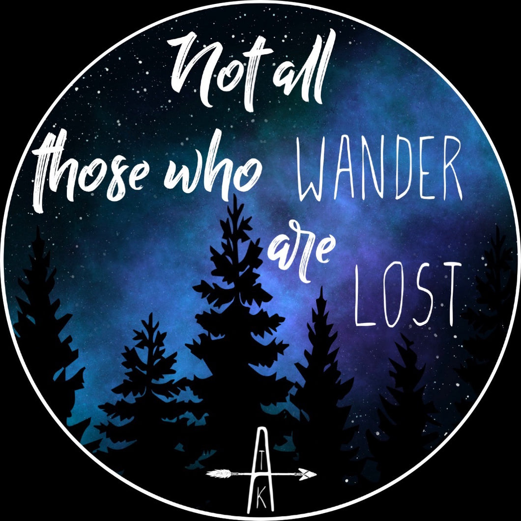 Not all those who wander are lost sticker