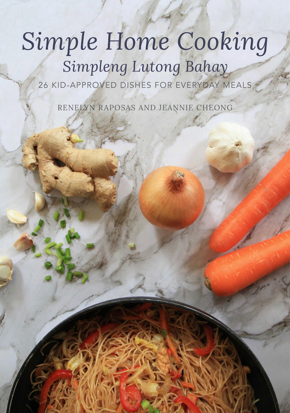 Simple Home Cooking: 26 kid-approved dishes for everyday meals (Simpleng Lutong Bahay)