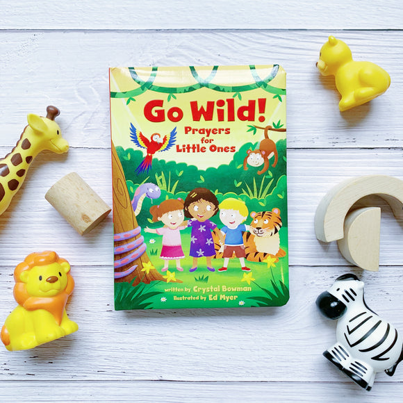 Go Wild! Prayers for Little Ones