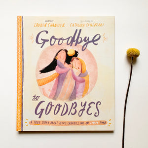 Goodbye to Goodbyes: A True Story About Jesus, Lazarus, and an Empty Tomb - tiny-seeds-bookshop-christian-books-for-kids