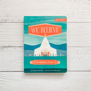 We Believe: An Alphabet Primer