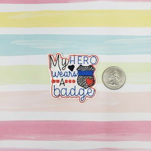 RTS Glitter My Hero Wears a Badge Feltie 2in