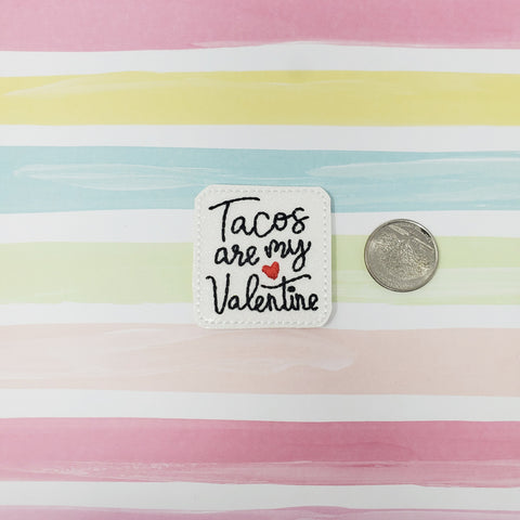 RTS Glitter Tacos are my Valentine Feltie 1.75in