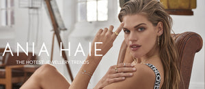 ANIA HAIE JEWELLERY | THE HOTEST TRENDS