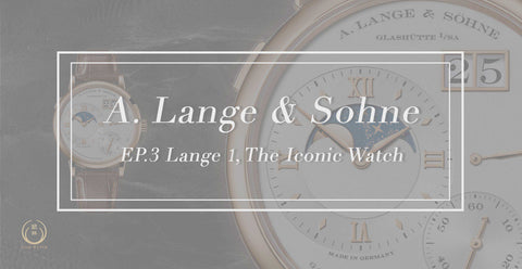 A.Lange & Söhne EP.3 Lange 1, The Iconic Watch