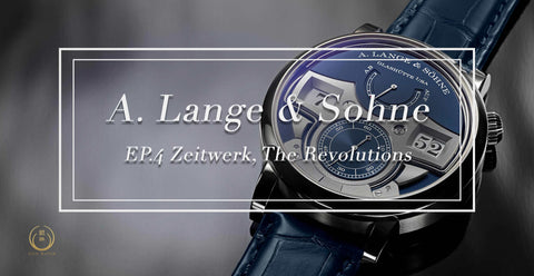 A.Lange & Söhne EP.4 Zeitwerk, The Revolutions