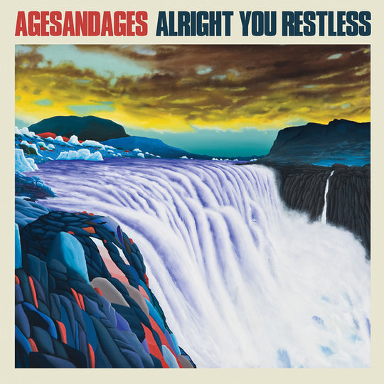 Ages and Ages - Alright, You Restless