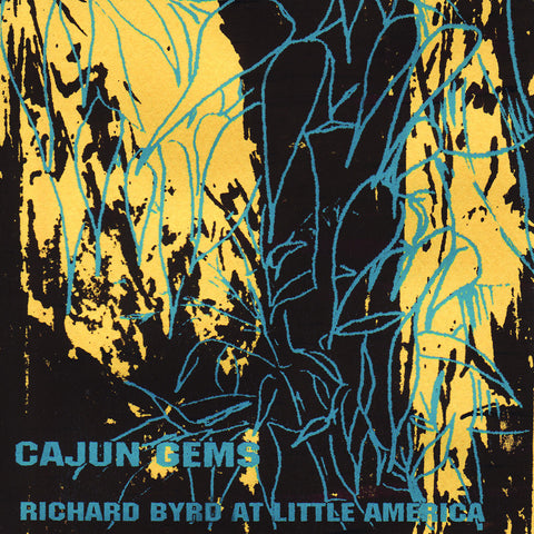 Cajun Gems - Richard Byrd At Little America
